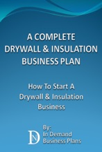 A Complete Drywall & Insulation Installation Business Plan: How To Start A Drywall & Insulation Installation Business
