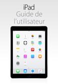 Guide de l'utilisateur de l'iPad pour iOS8.4
