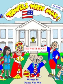 TRAVELS WITH MAX TO THE WHITE HOUSE - STUDENT EDITION