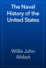 Willis John Abbot - The Naval History of the United States artwork