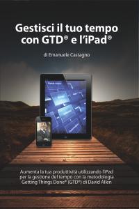Gestisci il tuo tempo con GTD® e l'iPad® Copertina del libro