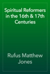 Spiritual Reformers In The 16th  17th Centuries