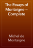 Michel de Montaigne - The Essays of Montaigne — Complete artwork