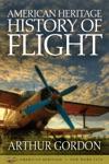 American Heritage History Of Flight
