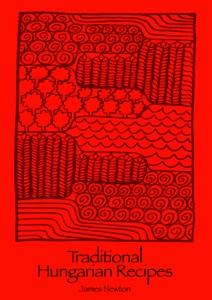Hungarian Cookbook: Traditional Hungarian Recipes da James Newton