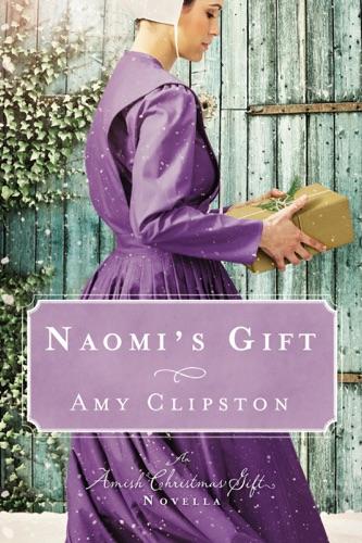 Amy Clipston - Naomi's Gift