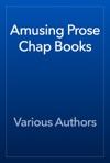 Amusing Prose Chap Books
