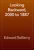 Edward Bellamy - Looking Backward, 2000 to 1887 artwork