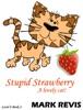 Stupid Strawberry