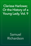 Clarissa Harlowe Or The History Of A Young Lady Vol 9