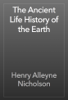 Henry Alleyne Nicholson - The Ancient Life History of the Earth artwork