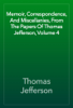 Thomas Jefferson - Memoir, Correspondence, And Miscellanies, From The Papers Of Thomas Jefferson, Volume 4 artwork