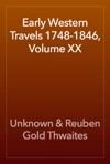 Early Western Travels 1748-1846 Volume XX