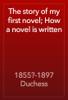 1855?-1897 Duchess - The story of my first novel; How a novel is written artwork
