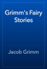The Brothers Grimm - Grimm's Fairy Stories artwork
