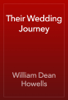 William Dean Howells - Their Wedding Journey artwork
