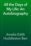 All The Days Of My Life An Autobiography