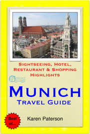 Munich, Germany Travel Guide - Sightseeing, Hotel, Restaurant & Shopping Highlights (Illustrated)