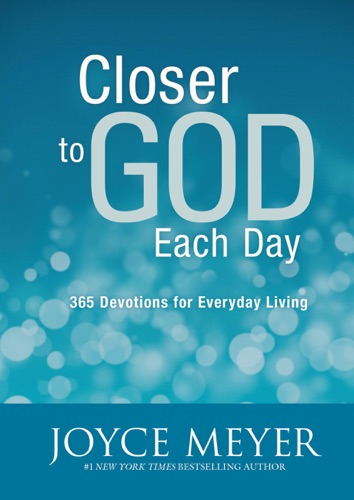 Joyce Meyer - Closer to God Each Day