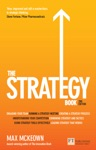 The Strategy Book How To Think And Act Strategically To Deliver Outstanding Results