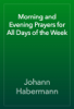 Johann Habermann - Morning and Evening Prayers for All Days of the Week artwork
