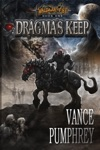 Dragmas Keep Valdaars Fist Book 1