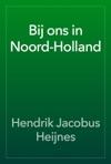 Bij Ons In Noord-Holland