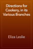 Eliza Leslie - Directions for Cookery, in its Various Branches жЏ'ењ–