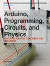 Arduino Programming Circuits And Physics