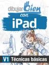 Dibujar Bien Con IPad - V1 - Tcnicas Bsicas
