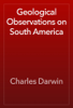 Charles Darwin - Geological Observations on South America artwork