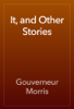 Gouverneur Morris - It, and Other Stories artwork