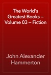 The Worlds Greatest Books  Volume 03  Fiction