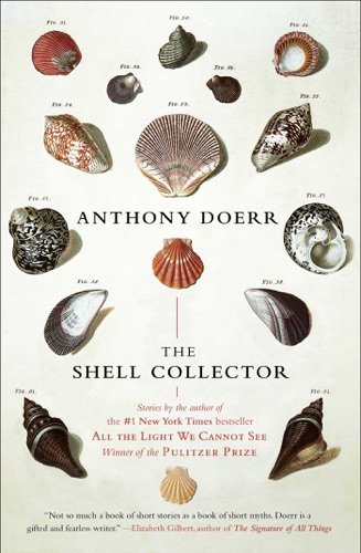 Anthony Doerr - The Shell Collector