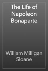 The Life of Napoleon Bonaparte