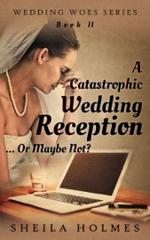 A Catastrophic Wedding Reception Or Maybe Not