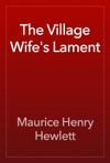The Village Wifes Lament