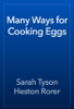 Sarah Tyson Heston Rorer - Many Ways for Cooking Eggs 插圖