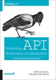 Interfejs API. Strategia programisty - Daniel Jacobson, Greg Brail & Dan Woods