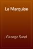 George Sand - La Marquise artwork