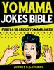 Johnny B. Laughing - Yo Mama Jokes Bible: Funny & Hilarious Yo Mama Jokes  artwork