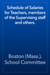 Schedule Of Salaries For Teachers Members Of The Supervising Staff And Others