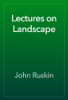 John Ruskin - Lectures on Landscape artwork