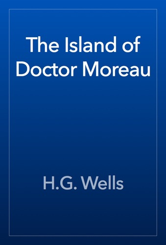 H.G. Wells - The Island of Doctor Moreau