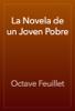 Octave Feuillet - La Novela de un Joven Pobre artwork