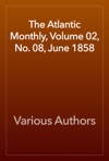 The Atlantic Monthly Volume 02 No 08 June 1858