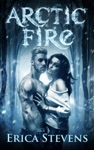 Arctic Fire The Fire And Ice Series Book 2