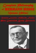 Complete Philosophy of Hermann Hesse (German Edition)
