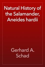 Natural History Of The Salamander Aneides Hardii