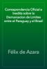 Félix de Azara - Correspondencia Oficial e Inedita sobre la Demarcacion de Limites entre el Paraguay y el Brasil artwork